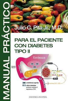 Manual Practico Para El Paciente Con Diabetes Tipo II - Pita, Julio C, and Pita Jr, Julio C