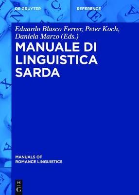 Manuale Di Linguistica Sarda - Blasco Ferrer, Eduardo (Editor), and Koch, Peter (Editor), and Marzo, Daniela (Editor)