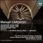 Manuel Cardoso: Magnificat Octavi Toni; Magnificat Quinti Toni; Missa Secundi Toni; Motets