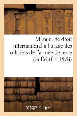 Manuel de Droit International A L'Usage Des Officiers de L'Armee de Terre - J Dumaine