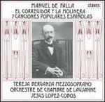 Manuel De Falla: El Corregidor y la Molinera; 7 Canciones Populares Españolas