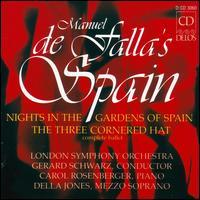 Manuel de Falla's Spain - Carol Rosenberger (piano); Della Jones (mezzo-soprano); London Symphony Orchestra; Gerard Schwarz (conductor)