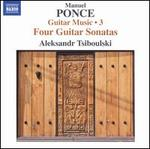 Manuel Ponce: Guitar Music, Vol. 3 - Four Guitar Sonatas
