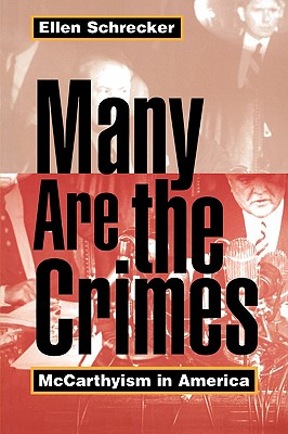 Many Are the Crimes: McCarthyism in America - Schrecker, Ellen, Professor