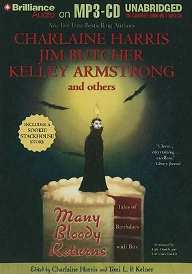 Many Bloody Returns: Tales of Birthdays with Bite - Butcher, Jim, and Armstrong, Kelly, and Harris, Charlaine (Editor)