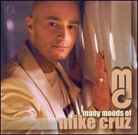 Many Moods of Mike Cruz - DJ Mike Cruz