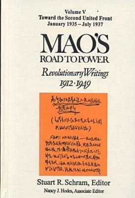 Mao's Road to Power: Revolutionary Writings, 1912-49: V. 5: Toward the Second United Front, January 1935-July 1937: Revolutionary Writings, 1912-49 - Mao, Zedong
