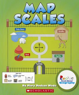 Map Scales - Wade, Mary Dodson, and McCormick, Laura (Consultant editor)