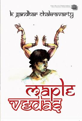 Maple Vedas - Chakravarty, K Gandhar