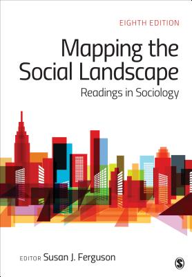 Mapping the Social Landscape: Readings in Sociology - Ferguson, Susan J, Ph.D. (Editor)