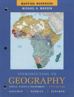 Mapping Workbook for Introduction to Geography: People, Places and Environment - Dahlman, Carl H., and Madsen, Michael