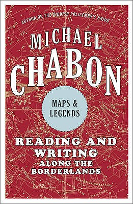 Maps and Legends - Chabon, Michael