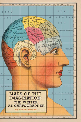 Maps of the Imagination: The Writer as Cartographer - Turchi, Peter