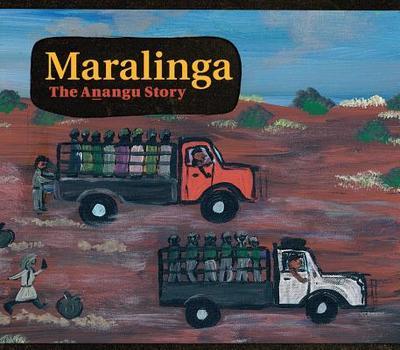 Maralinga, the Anangu Story - Yalata and Oak Valley Communities, and Mattingley, Christobel
