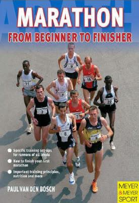 Marathon: From Beginner to Finisher - Van Den Bosch, Paul, and Bosch, Paul
