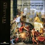Marc-Antoine Charpentier: Les Arts Florissans