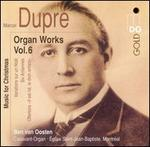 Marcel Dupr�: Organ Works, Vol. 6 - Music for Christmas