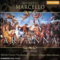 Marcello: Arianna - Anna Chierichetti (soprano); Antonio Abete (bass); Gloria Banditelli (contralto); Mirko Guadagnini (tenor);...