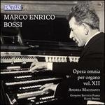 Marco Enrico Bossi: Opera Omnia per Organo, Vol. 12