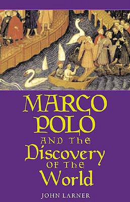 Marco Polo and the Discovery of the World - Larner, John, Mr.