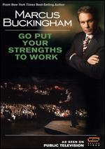 Marcus Buckingham: Go Put Your Strengths to Work