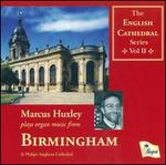 Marcus Huxley Plays Organ Music From Birmingham