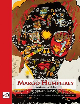 Margo Humphrey: The David C. Driskell Series of African American Art, Volume VII - Childs, Adrienne L, and Driskell, David C (Foreword by)