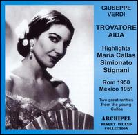 Maria Callas Sings Excerpts from Il Trovatore & Aida [Highlights] - Ebe Stignani (vocals); Giulio Neri (vocals); Ivan Petrov (vocals); Kurt Baum (vocals); Maria Callas (vocals);...