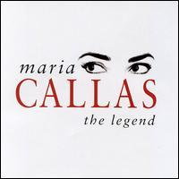 Maria Callas: The Legend [1 Disc] - Jane Berbié (mezzo-soprano); Maria Callas (soprano); Nadine Sautereau (soprano); Nicolai Gedda (tenor);...