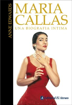 Maria Callas - Edwards, Anne