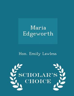Maria Edgeworth - Scholar's Choice Edition - Lawless, Hon Emily