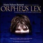 Marie Nelson Bennett: Orpheus Lex