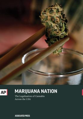 Marijuana Nation: The Legalization of Cannabis Across the USA - Press, The Associated