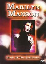Marilyn Manson: Birth of the Anti-Christ