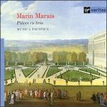 Marin Marais: Pièces en trio