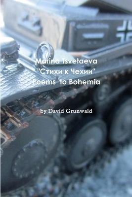 Marina Tsvetaeva's Poems to Bohemia - Grunwald, David