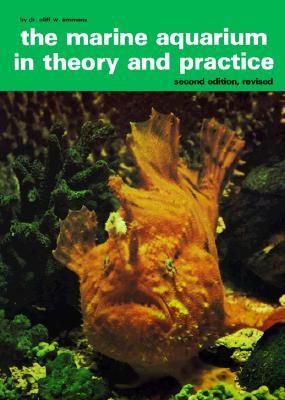 Marine Aquarium in Theory - Emmens, Cliff W, Dr.