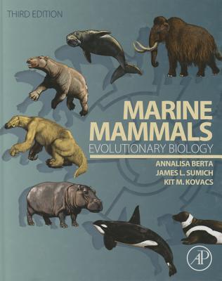 Marine Mammals: Evolutionary Biology - Berta, Annalisa, and Sumich, James L., and Kovacs, Kit M.