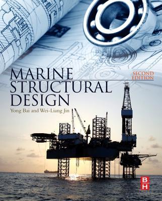Marine Structural Design - Bai, Yong, and Wei-Liang, Jin