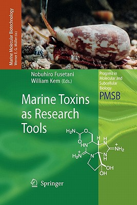 Marine Toxins as Research Tools - Fusetani, Nobuhiro (Editor), and Kem, William (Editor)