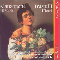 Marini: Canzonette; Torri: Trastulli - Accademia Claudio Monteverdi Venezia; Gian Paolo Fagotto (tenor); Tania D'Althann (soprano); Hans-Ludwig Hirsch (conductor)