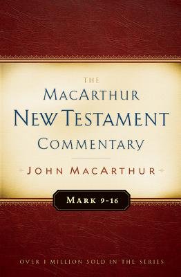 Mark 9-16 MacArthur New Testament Commentary - MacArthur, John