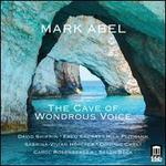 Mark Abel: The Cave of Wondrous Voice