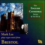Mark Lee Plays Organ Music from Bristo