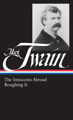 Mark Twain: The Innocents Abroad, Roughing It - Twain, Mark