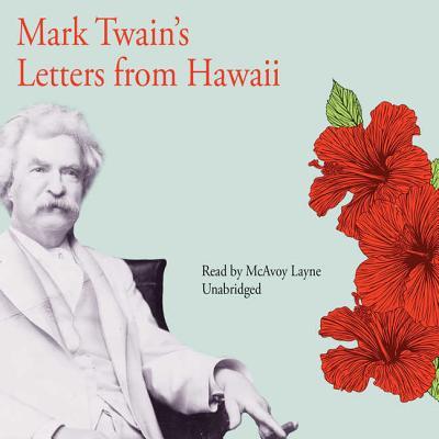 Mark Twain's letters from Hawaii - Twain, Mark, and Day, A. Grove