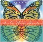 Mark Vigil: In a Wild Garden