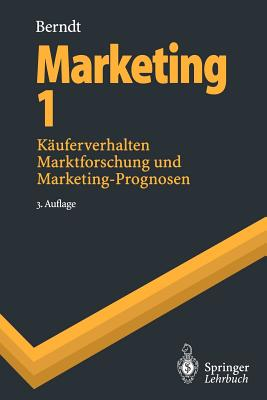 Marketing 1: Kauferverhalten, Marktforschung Und Marketing-Prognosen - Berndt, Ralph