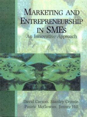 Marketing and Entrepreneurship in Smes - Carson, David, and Cromie, Stanley, and McGowan, Pauric