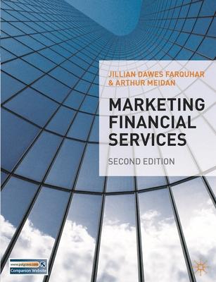 Marketing Financial Services - Farquhar, Jillian, and Meidan, Arthur